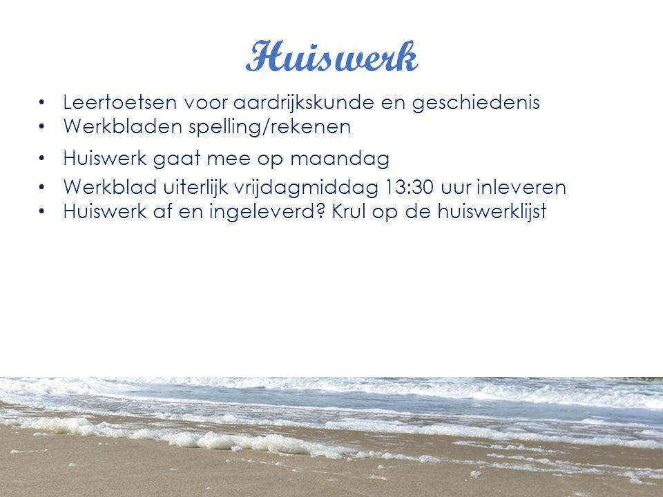 Huiswerk Leertoetsen voor aardrijkskunde en geschiedenis Werkbladen spelling/rekenen Huiswerk gaat mee op maandag Werkblad uiterlijk vrijdagmiddag 13:30 uur inleveren Huiswerk af en ingeleverd.