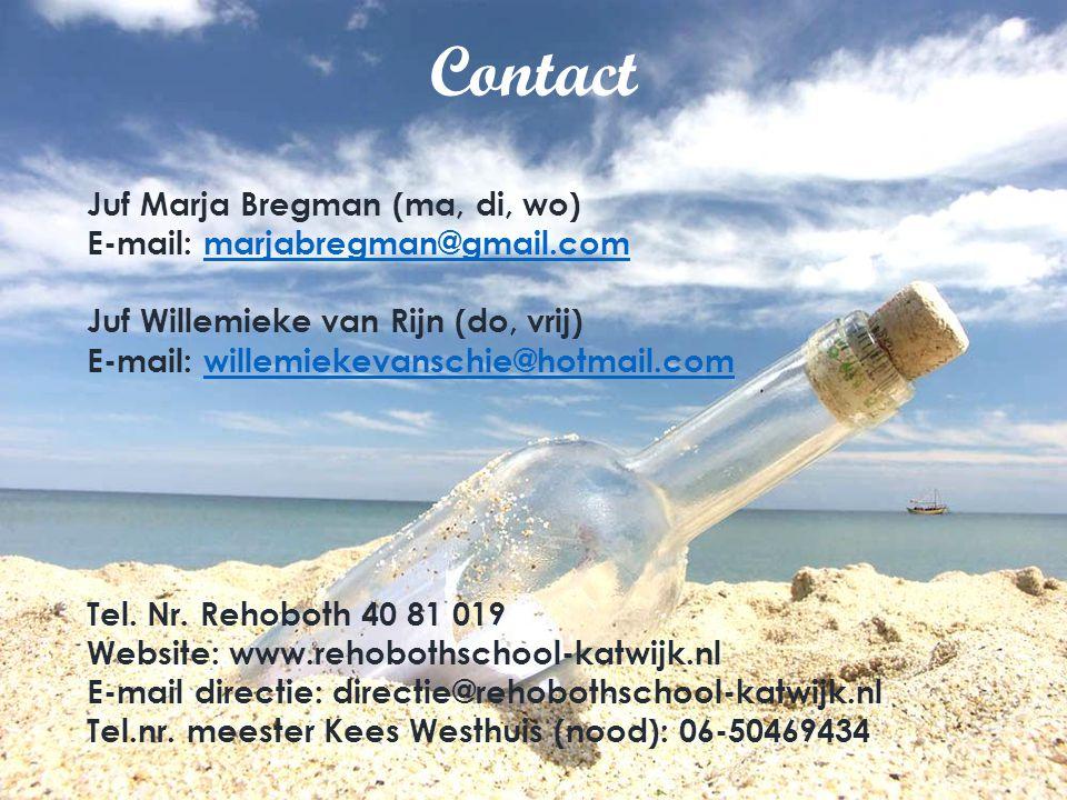 Contact Juf Marja Bregman (ma, di, wo) E-mail: marjabregman@gmail.commarjabregman@gmail.com Juf Willemieke van Rijn (do, vrij) E-mail: willemiekevanschie@hotmail.comwillemiekevanschie@hotmail.com Tel.