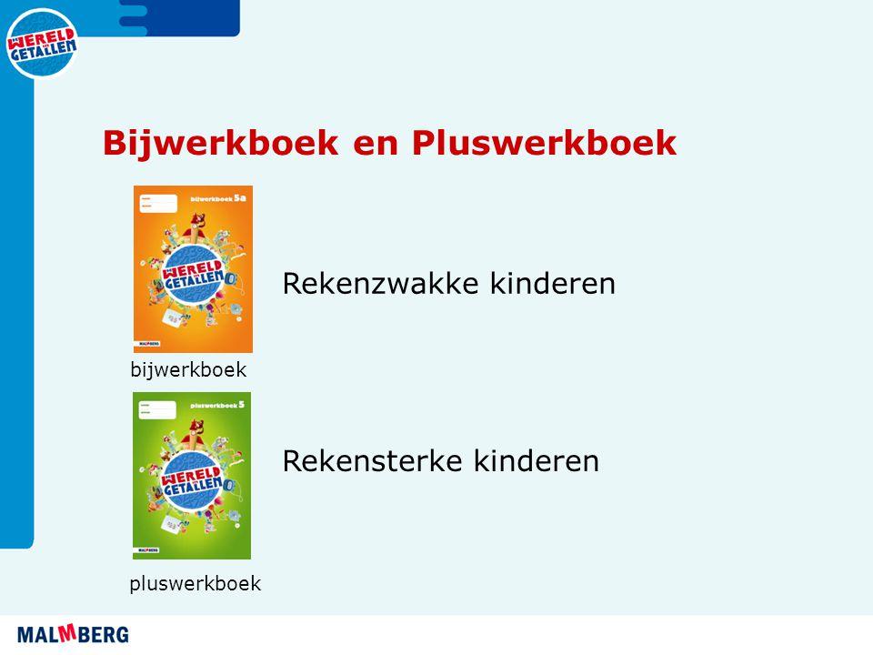 Bijwerkboek en Pluswerkboek bijwerkboek Rekenzwakke kinderen pluswerkboek Rekensterke kinderen