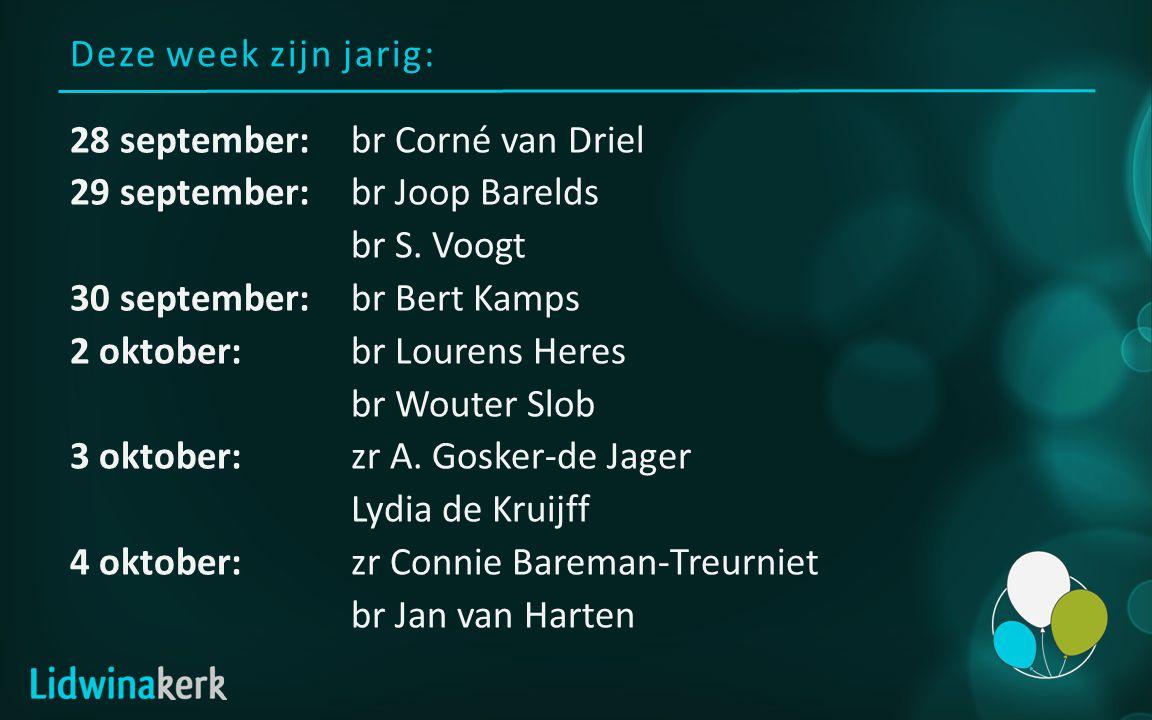 Deze week zijn jarig: 28 september:br Corné van Driel 29 september:br Joop Barelds br S. Voogt 30 september:br Bert Kamps 2 oktober:br Lourens Heres b