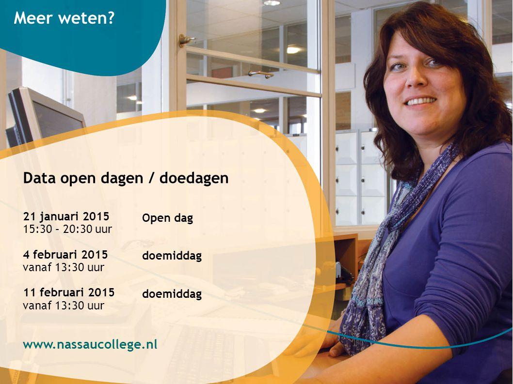 Data open dagen / doedagen 21 januari 2015 15:30 – 20:30 uur 4 februari 2015 vanaf 13:30 uur 11 februari 2015 vanaf 13:30 uur www.nassaucollege.nl Ope