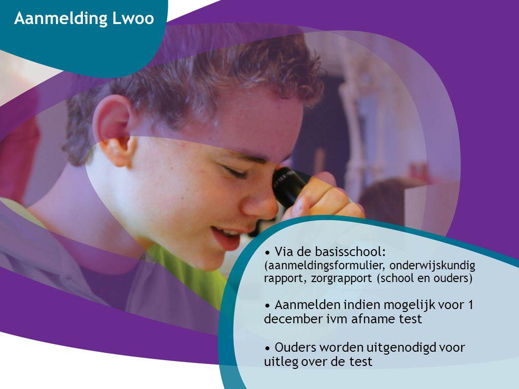 Via de basisschool: (aanmeldingsformulier, onderwijskundig rapport, zorgrapport (school en ouders) Aanmelden indien mogelijk voor 1 december ivm afnam