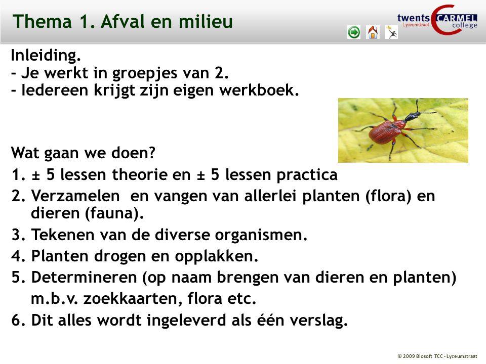 © 2009 Biosoft TCC - Lyceumstraat Thema 1.Afval en milieu Wat gaan we doen.