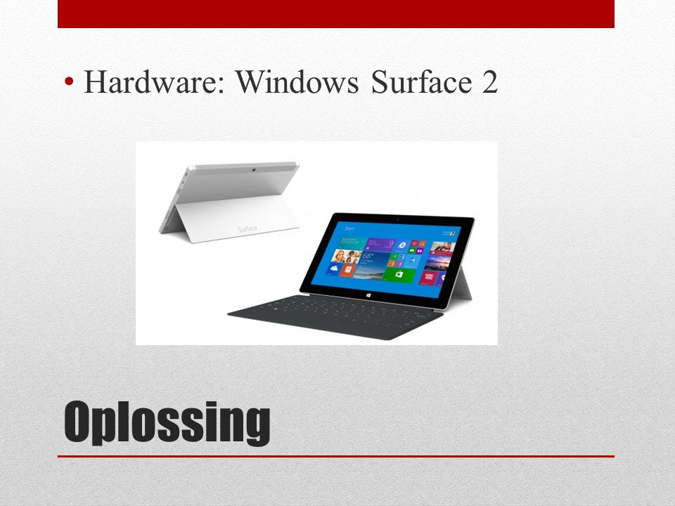 Oplossing Hardware: Windows Surface 2