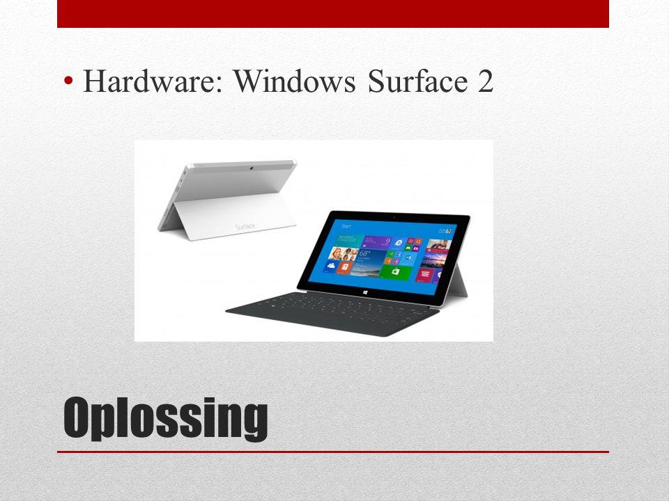 Oplossing Hardware: Windows Surface 2