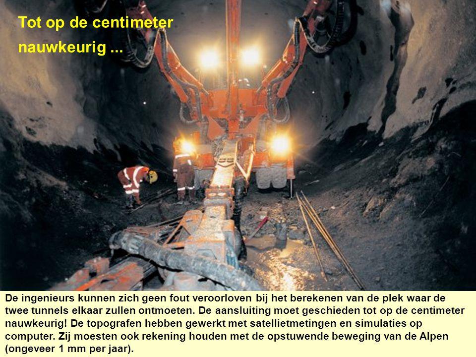 Tot op de centimeter nauwkeurig... De ingenieurs kunnen zich geen fout veroorloven bij het berekenen van de plek waar de twee tunnels elkaar zullen on