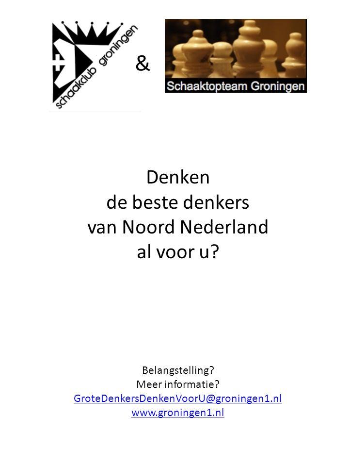 & Denken de beste denkers van Noord Nederland al voor u.