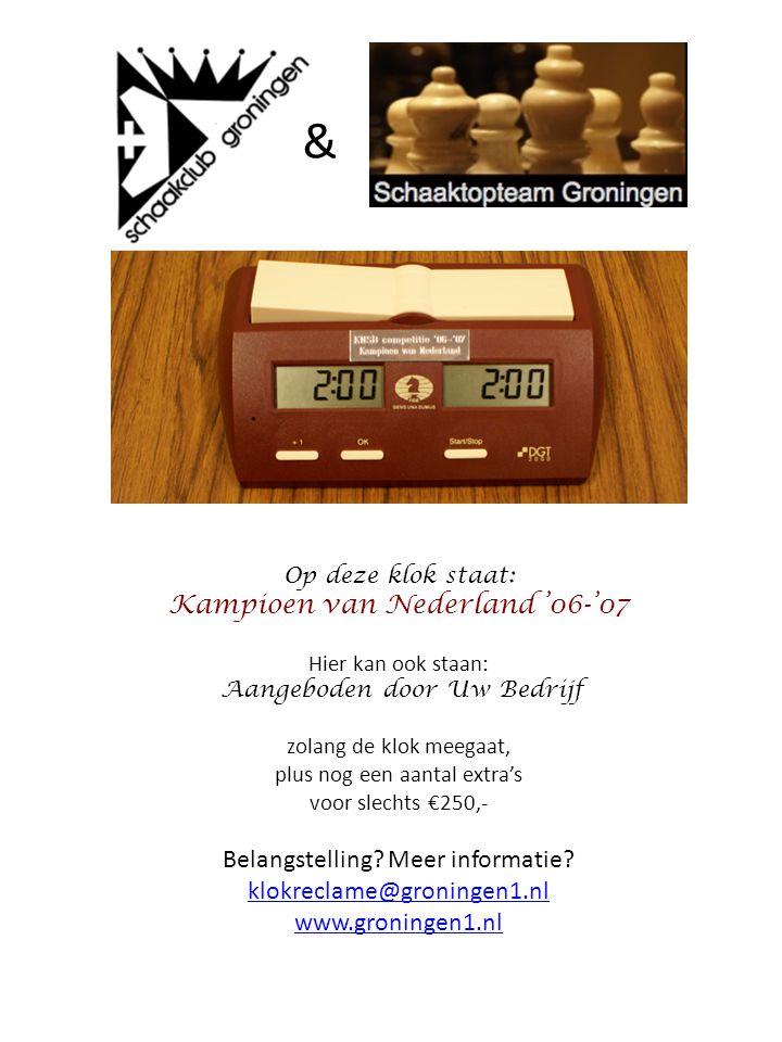 & Op deze klok staat: Kampioen van Nederland '06-'07 Hier kan ook staan: Aangeboden door Uw Bedrijf zolang de klok meegaat, plus nog een aantal extra's voor slechts €250,- Belangstelling.