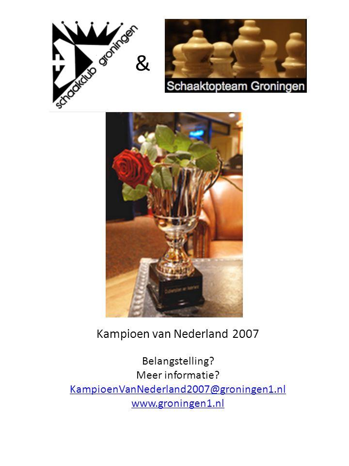 & Kampioen van Nederland 2007 Belangstelling. Meer informatie.