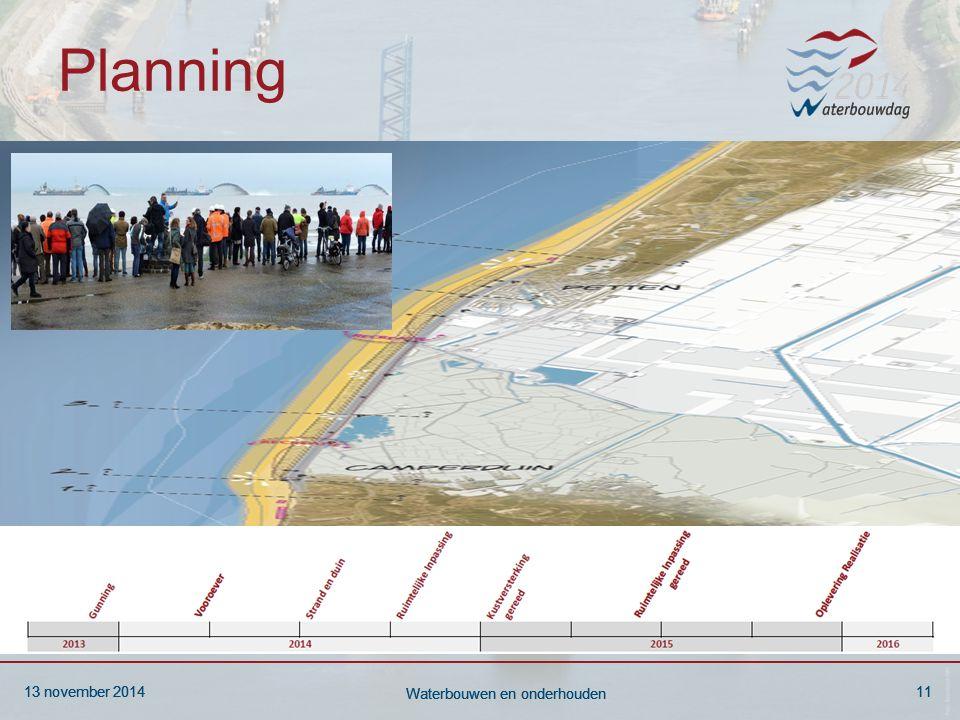13 november 201411 Waterbouwen en onderhouden 13 november 201411 Waterbouwen en onderhouden 13 november 201411 Waterbouwen en onderhouden Planning