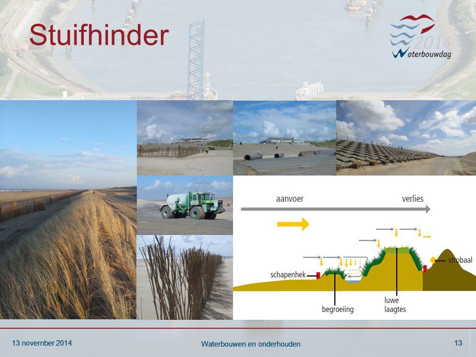 13 november 201413 Waterbouwen en onderhouden 13 november 201413 Waterbouwen en onderhouden 13 november 201413 Waterbouwen en onderhouden Stuifhinder