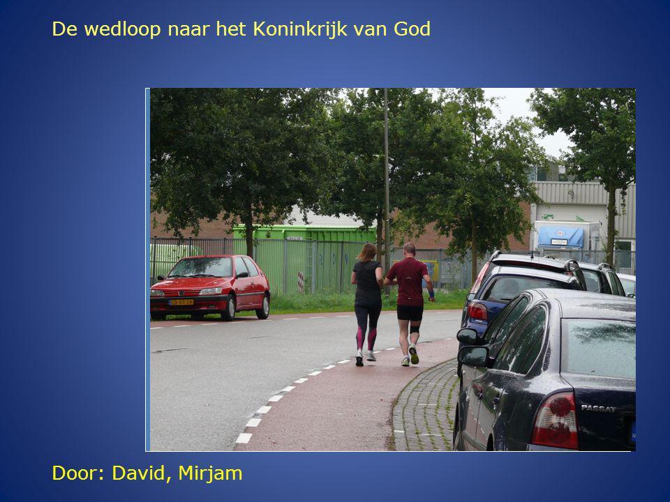 Door: David, Mirjam De wedloop naar het Koninkrijk van God