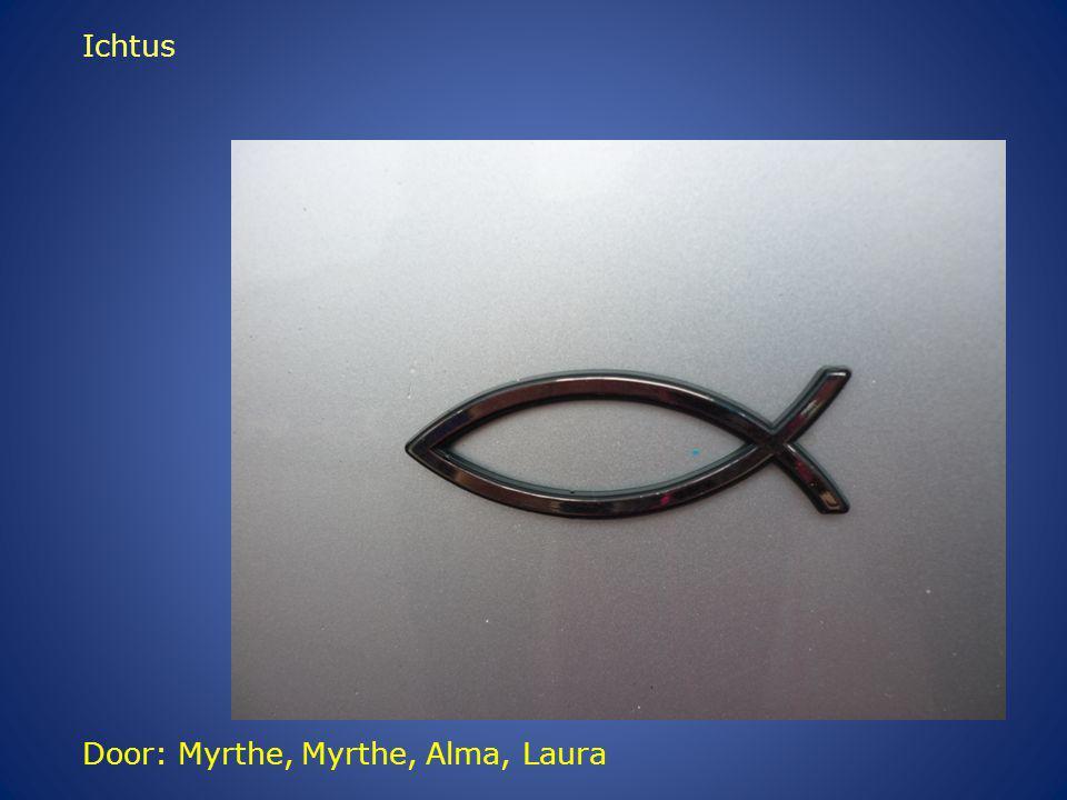 Door: Myrthe, Myrthe, Alma, Laura Ichtus