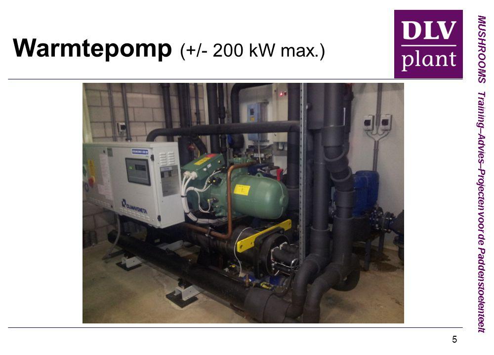MUSHROOMS Training–Advies–Projecten voor de Paddenstoelenteelt 5 Warmtepomp (+/- 200 kW max.)