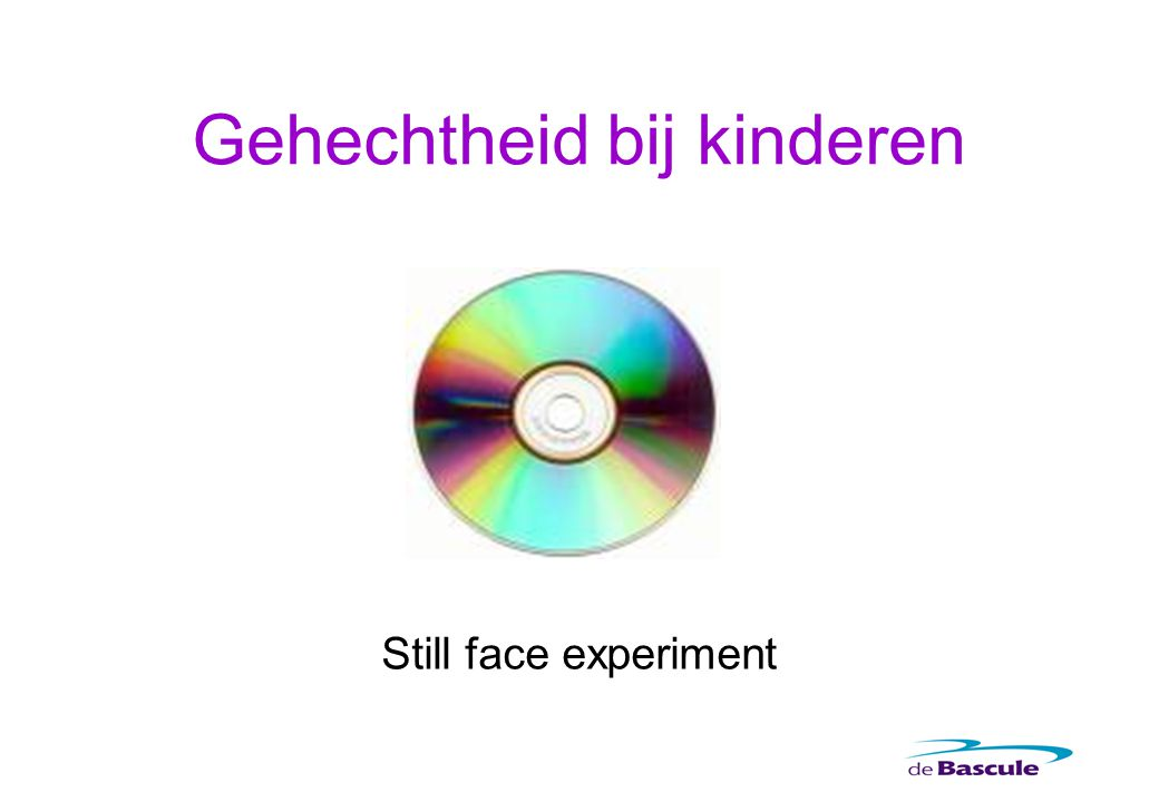 Gehechtheid bij kinderen Still face experiment