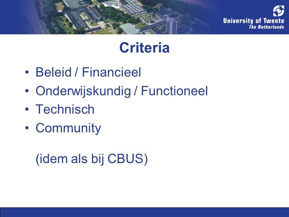 Criteria Beleid / Financieel Onderwijskundig / Functioneel Technisch Community (idem als bij CBUS)