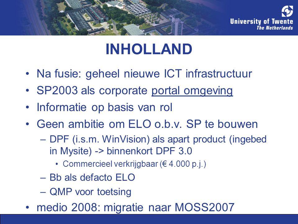 INHOLLAND Na fusie: geheel nieuwe ICT infrastructuur SP2003 als corporate portal omgeving Informatie op basis van rol Geen ambitie om ELO o.b.v.