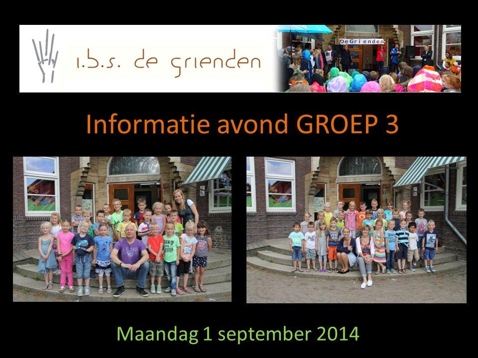 Informatie avond GROEP 3 Maandag 1 september 2014
