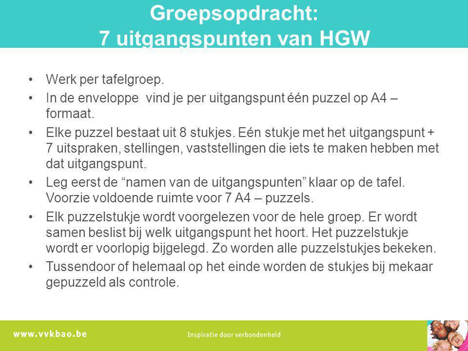 Groepsopdracht: 7 uitgangspunten van HGW Werk per tafelgroep. In de enveloppe vind je per uitgangspunt één puzzel op A4 – formaat. Elke puzzel bestaat