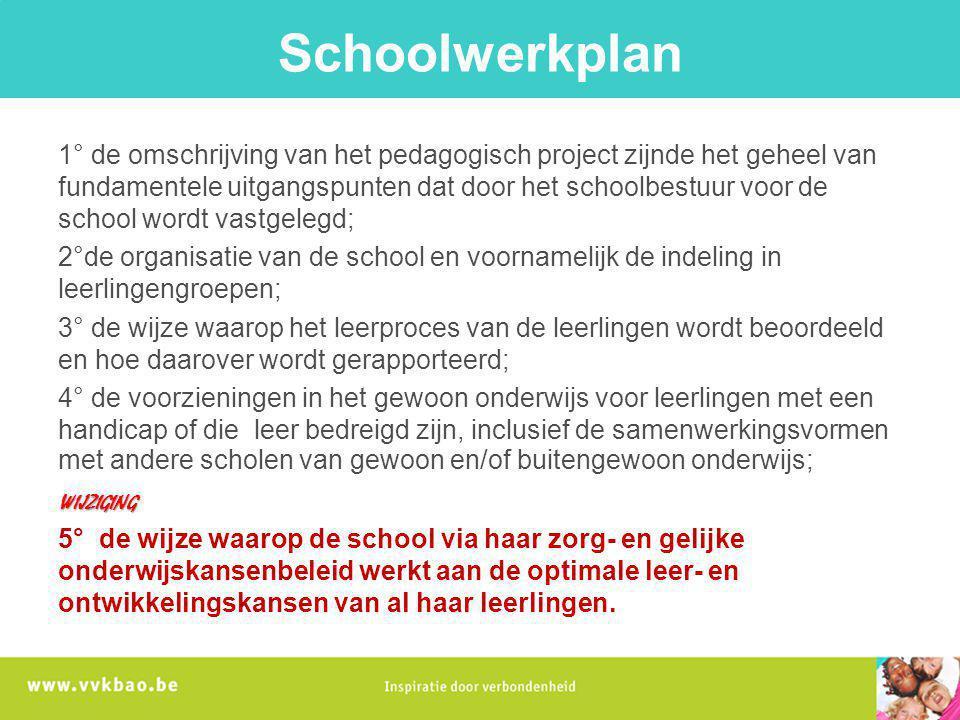 Schoolwerkplan 1° de omschrijving van het pedagogisch project zijnde het geheel van fundamentele uitgangspunten dat door het schoolbestuur voor de sch