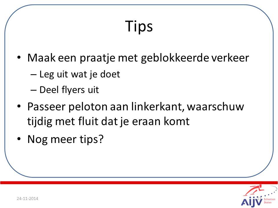 Tips Maak een praatje met geblokkeerde verkeer – Leg uit wat je doet – Deel flyers uit Passeer peloton aan linkerkant, waarschuw tijdig met fluit dat je eraan komt Nog meer tips.