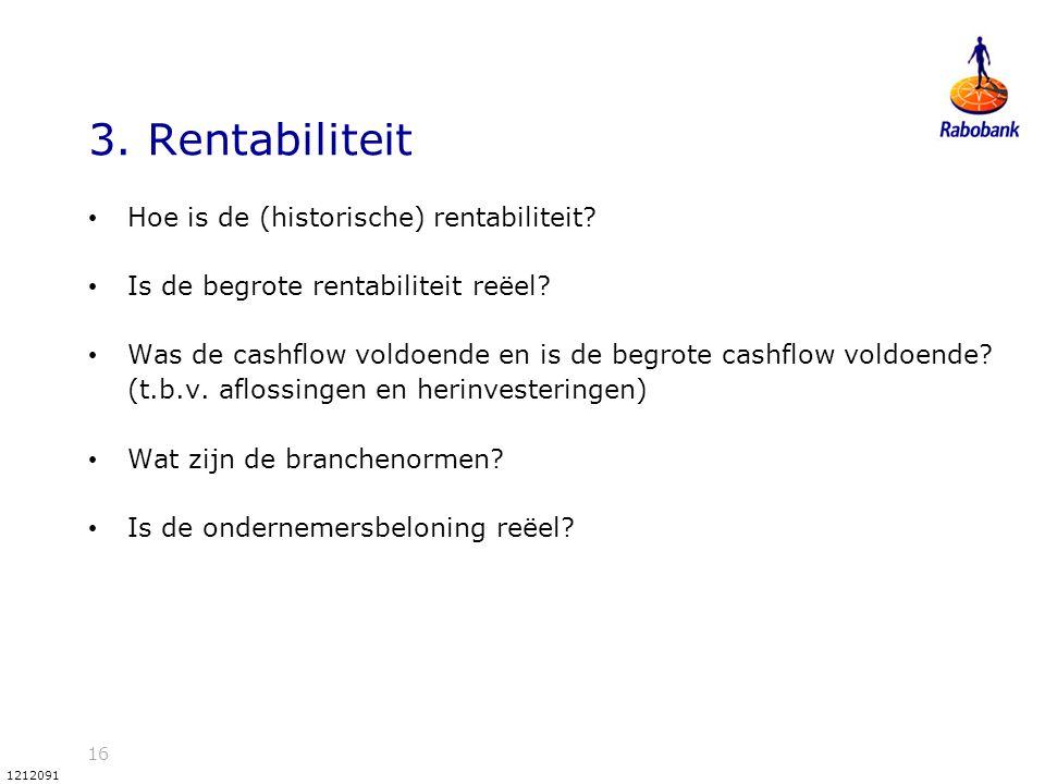 16 1212091 3. Rentabiliteit Hoe is de (historische) rentabiliteit? Is de begrote rentabiliteit reëel? Was de cashflow voldoende en is de begrote cashf