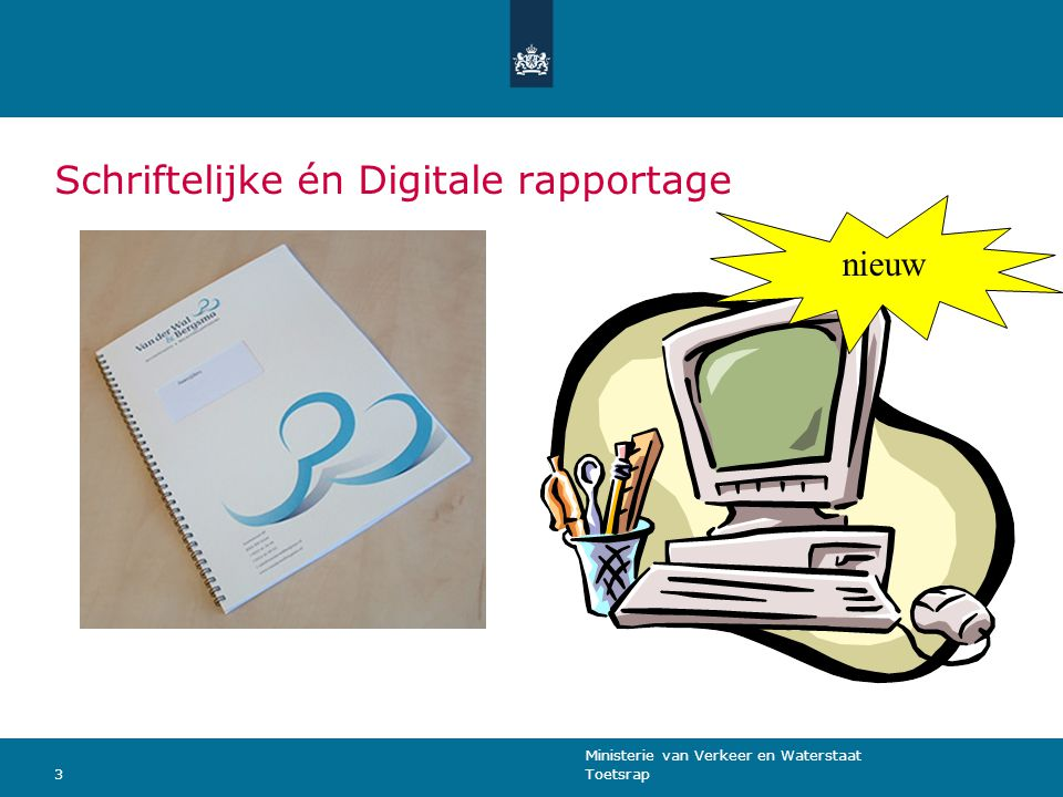 Ministerie van Verkeer en Waterstaat Toetsrap3 Schriftelijke én Digitale rapportage nieuw