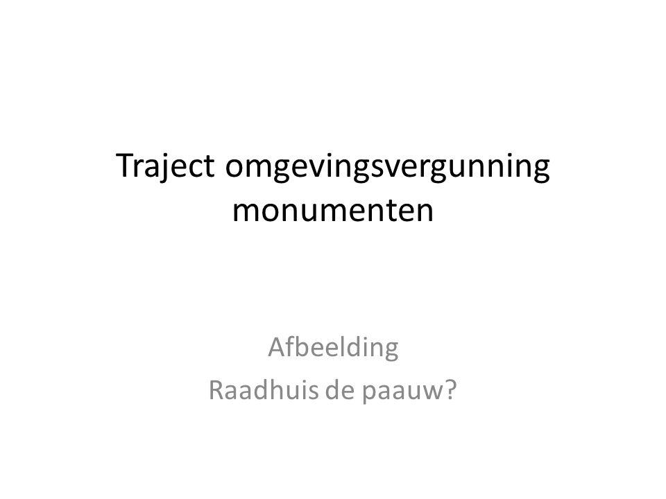 Traject omgevingsvergunning monumenten Afbeelding Raadhuis de paauw?