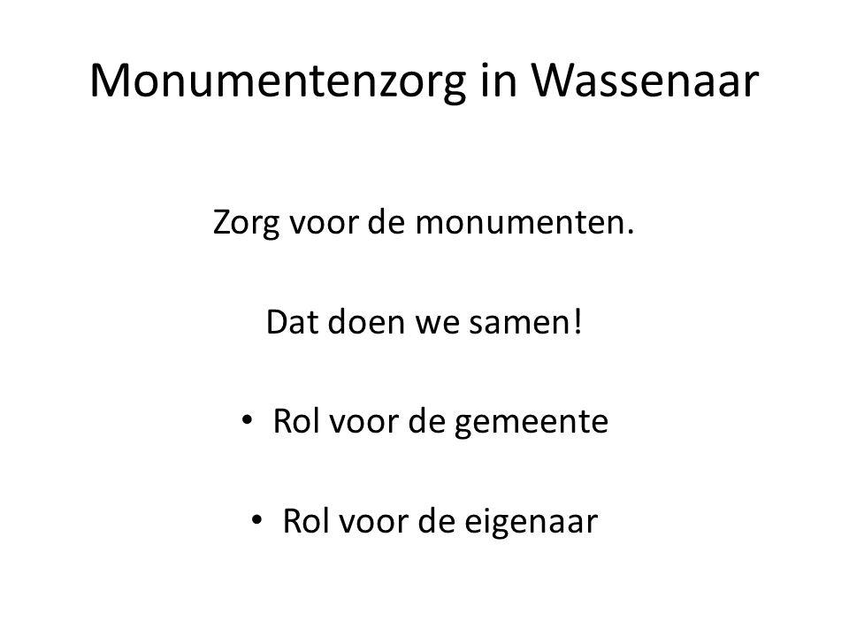 Monumentenzorg in Wassenaar Zorg voor de monumenten. Dat doen we samen! Rol voor de gemeente Rol voor de eigenaar