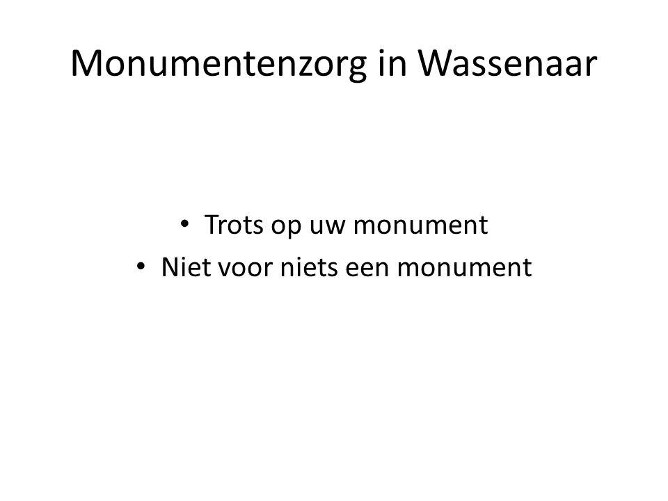 Monumentenzorg in Wassenaar Trots op uw monument Niet voor niets een monument