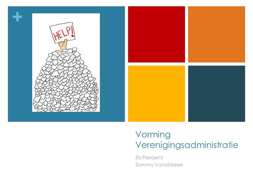 + Vorming Verenigingsadministratie Els Pieraerts Sammy Vanoirbeek