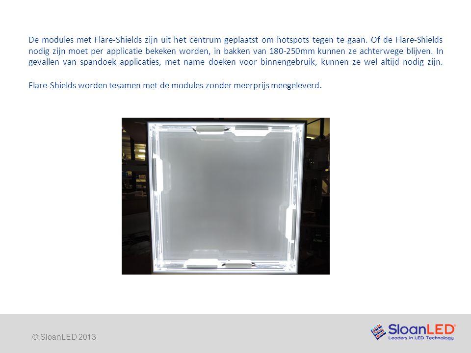 © SloanLED 2013 De modules met Flare-Shields zijn uit het centrum geplaatst om hotspots tegen te gaan.