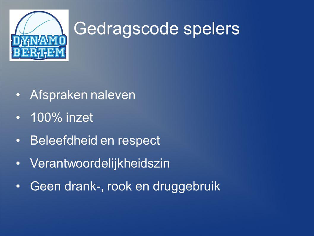 Gedragscode spelers Afspraken naleven 100% inzet Beleefdheid en respect Verantwoordelijkheidszin Geen drank-, rook en druggebruik