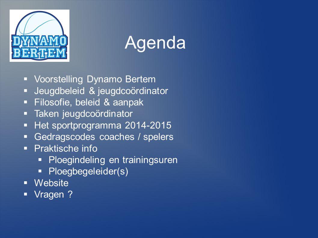 Agenda  Voorstelling Dynamo Bertem  Jeugdbeleid & jeugdcoördinator  Filosofie, beleid & aanpak  Taken jeugdcoördinator  Het sportprogramma 2014-2