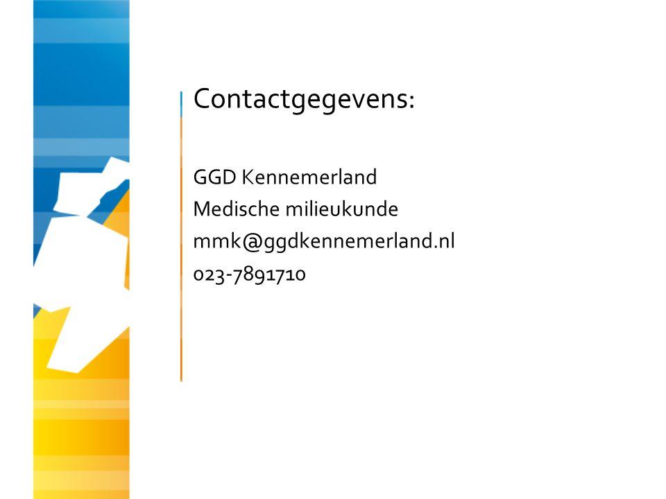 Contactgegevens: GGD Kennemerland Medische milieukunde mmk@ggdkennemerland.nl 023-7891710