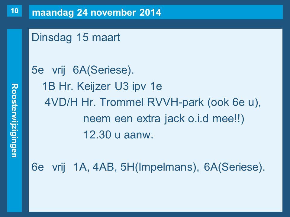 maandag 24 november 2014 Roosterwijzigingen Dinsdag 15 maart 5evrij6A(Seriese).