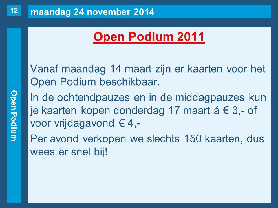 maandag 24 november 2014 Open Podium Open Podium 2011 Vanaf maandag 14 maart zijn er kaarten voor het Open Podium beschikbaar.