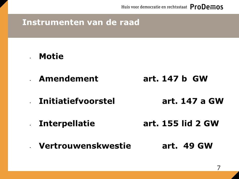 Instrumenten van de raad Motie Amendementart. 147 b GW Initiatiefvoorstelart.