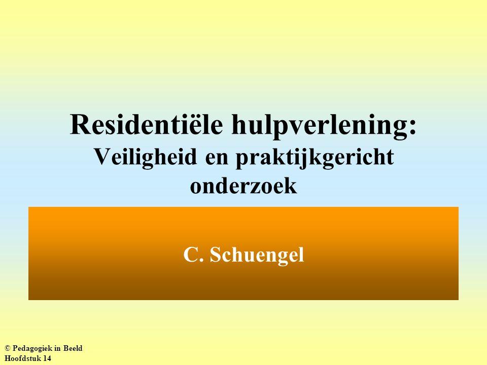 Residentiële hulpverlening: Veiligheid en praktijkgericht onderzoek C.