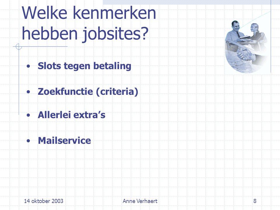 14 oktober 2003Anne Verhaert8 Welke kenmerken hebben jobsites.