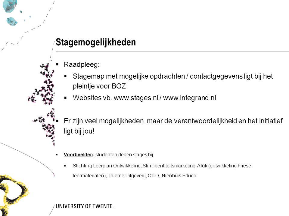 Stagemogelijkheden  Raadpleeg:  Stagemap met mogelijke opdrachten / contactgegevens ligt bij het pleintje voor BOZ  Websites vb.