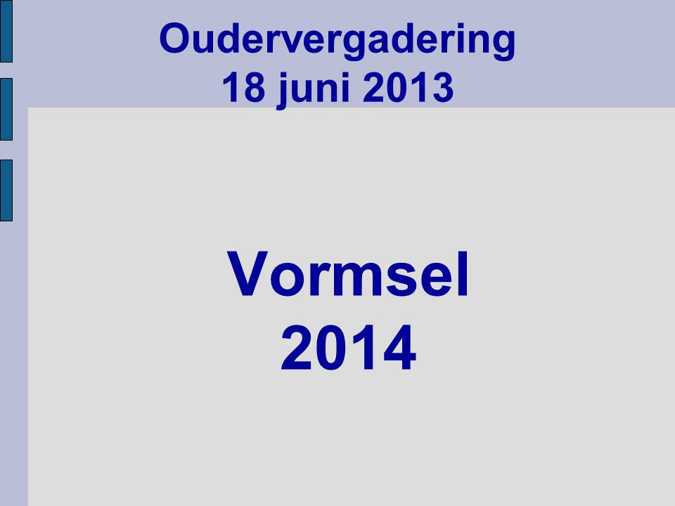 Vormsel 2014 Oudervergadering 18 juni 2013