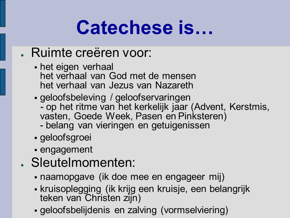 Catechese is ook...