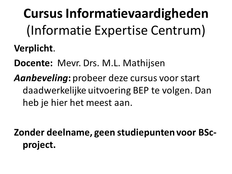 Cursus Informatievaardigheden (Informatie Expertise Centrum) Verplicht.