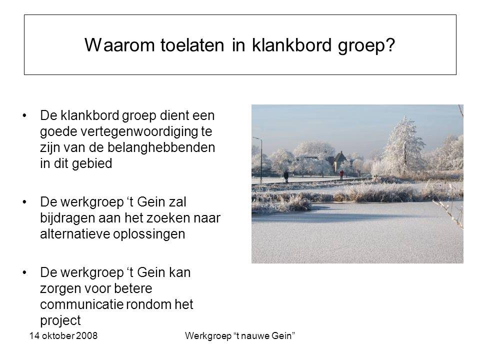 14 oktober 2008Werkgroep t nauwe Gein Waarom toelaten in klankbord groep.