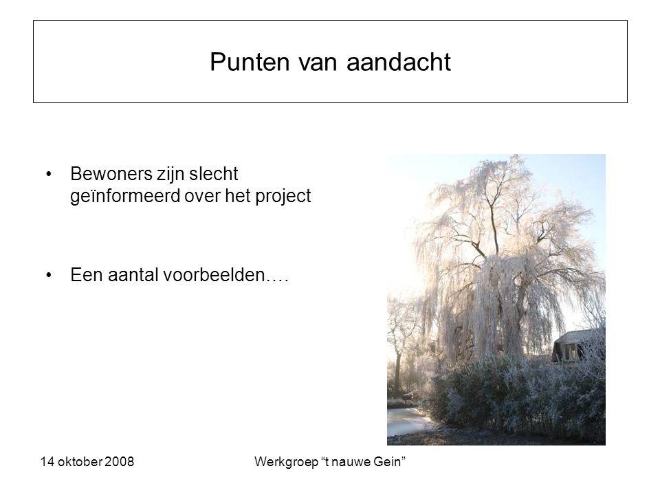 14 oktober 2008Werkgroep t nauwe Gein Reactie van bewoners..