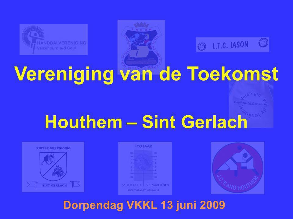Vereniging van de Toekomst Houthem – Sint Gerlach Dorpendag VKKL 13 juni 2009