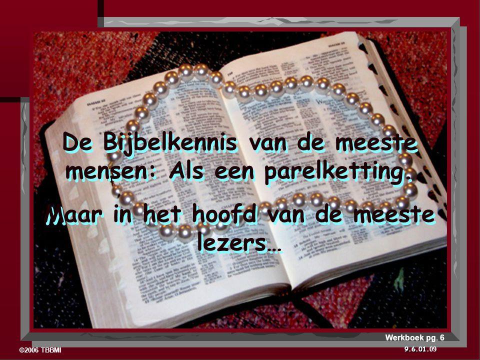 ©2006 TBBMI 9.6.01. De Bijbelkennis van de meeste mensen: Als een parelketting.