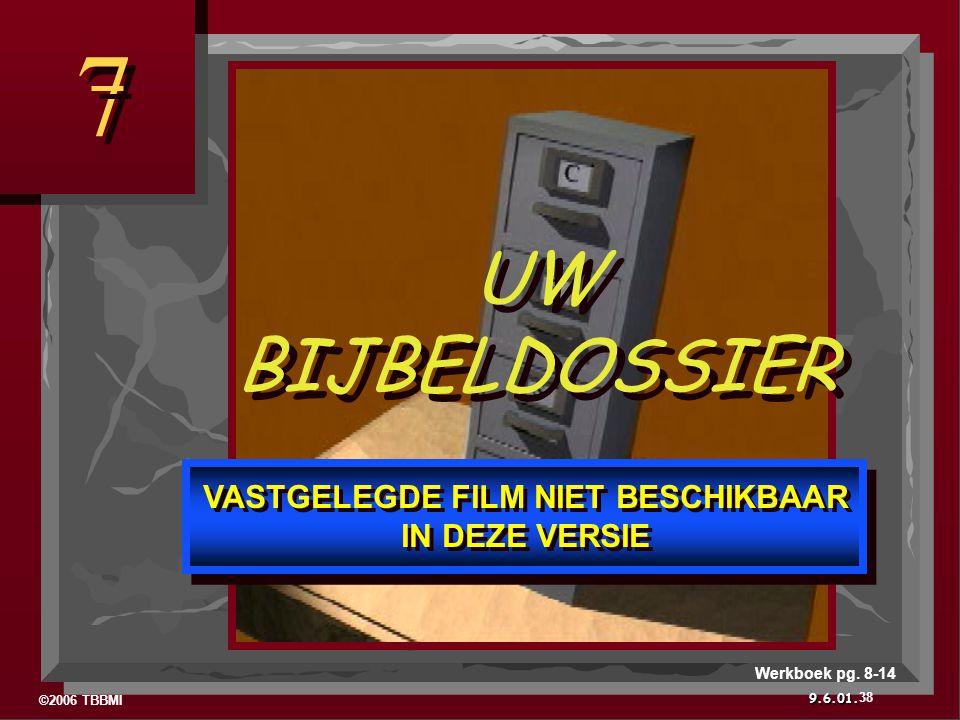 ©2006 TBBMI 9.6.01. 7 7 38 Werkboek pg.