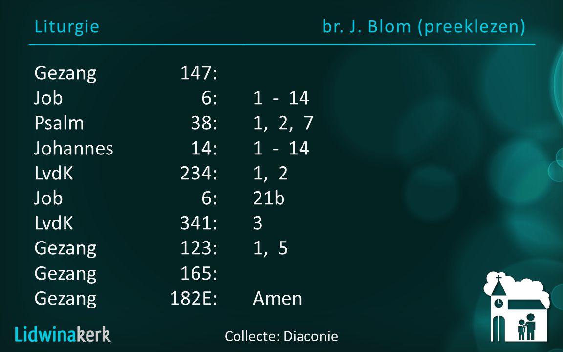 Voorganger: br. J. Blom (preeklezen) Welkom in deze dienst
